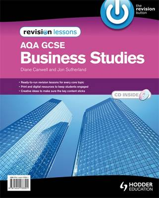 AQA GCSE Business Studies Revision Lessons + CD by Diane Canwell, Jon Sutherland
