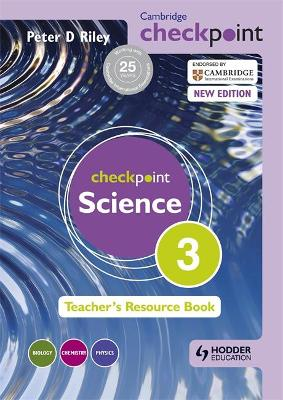 Cambridge Checkpoint Science Teacher's Resource Book 3 by Peter Riley