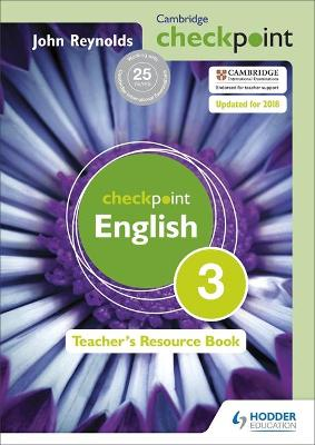 Cambridge Checkpoint English Teacher's Resource Book 3 by John Reynolds