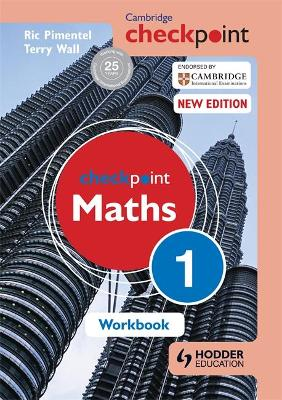 Cambridge Checkpoint Maths Workbook 1 by Terry Wall, Ric Pimentel