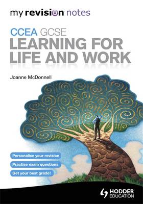 My Revision Notes: CCEA GCSE Learning for Life and Work by Joanne McDonnell