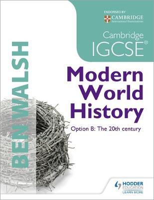 Cambridge IGCSE Modern World History by Ben Walsh, Michael Scott-Baumann