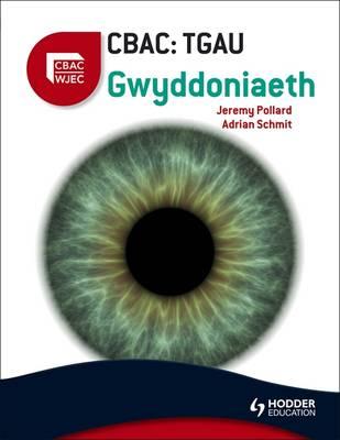 WJEC GCSE Science Welsh Edition CBAC: TGAU Gwyddoniaeth by Adrian Schmit, Jeremy Pollard