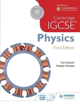 Cambridge IGCSE Physics 3rd Edition by Tom Duncan, Heather Kennett