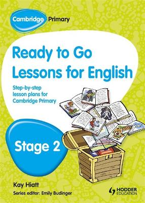 Cambridge Primary Ready to Go Lessons for English Stage 2 by Kay Hiatt