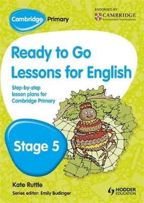 Cambridge Primary Ready to Go Lessons for English Stage 5 by Kay Hiatt