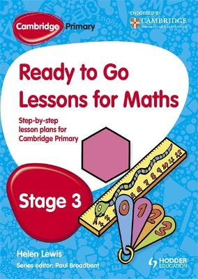 Cambridge Primary Ready to Go Lessons for Mathematics Stage 3 by Paul Broadbent