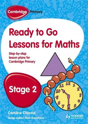 Cambridge Primary Ready to Go Lessons for Mathematics Stage 2 by Paul Broadbent