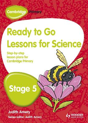 Cambridge Primary Ready to Go Lessons for Science Stage 5 by Judith Amery