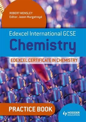 Edexcel International GCSE and Certificate Chemistry Practice Book by Robert Wensley
