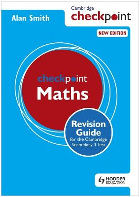 Cambridge Checkpoint Maths Revision Guide for the Cambridge Secondary 1 Test by Alan Smith