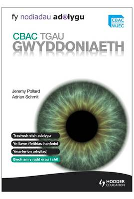 My Revision Notes: WJEC GCSE Science Welsh Language Edition Fy Nodiadau Adolygu: CBAC TGAU Gwyddoniaeth by Adrian Schmit, Jeremy Pollard