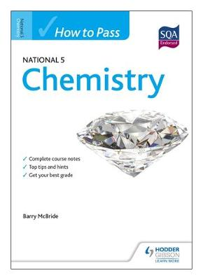 How to Pass National 5 Chemistry by Barry McBride