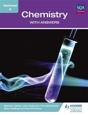 National 5 Chemistry with Answers by Stephen Jeffrey, John Anderson, Barry McBride, Paul McCranor