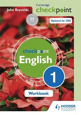 Cambridge Checkpoint English Workbook 1 by John Reynolds