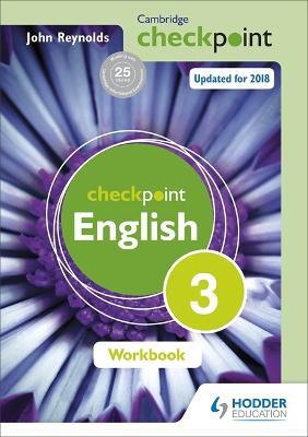 Cambridge Checkpoint English Workbook 3 by John Reynolds