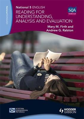 National 5 English: Reading for Understanding, Analysis and Evaluation by Mary M. Firth, Andrew G. Ralston