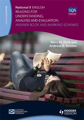 National 5 English: Reading for Understanding, Analysis and Evaluation Answer Book and Marking Schemes by Mary M. Firth, Andrew G. Ralston