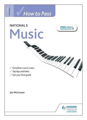 How to Pass National 5 Music by Joe McGowan