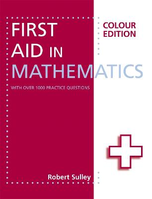 First Aid in Mathematics Colour Edition by Robert Sulley