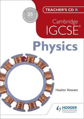 Cambridge IGCSE Physics Teacher's CD by Tom Duncan, Heather Kennett
