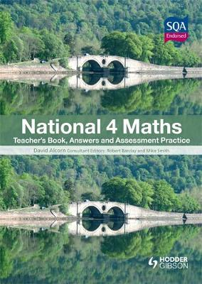 National 4 Maths Teacher's Book, Answers and Assessment by David Alcorn
