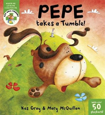 Get Well Friends: Pepe takes a Tumble by Kes Gray