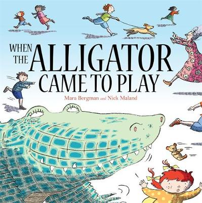 When the Alligator Came to Play by Mara Bergman
