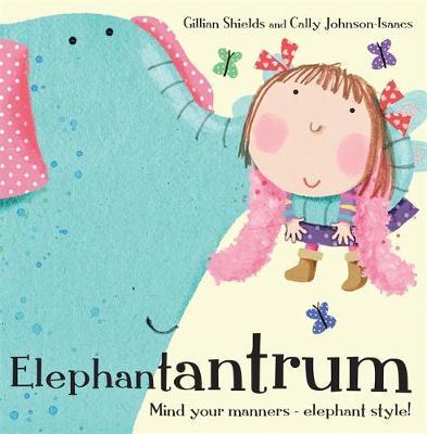 Elephantantrum! by Gillian Shields