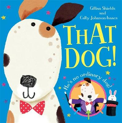 That Dog! by Gillian Shields