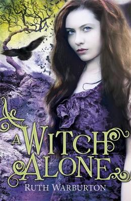 The Winter Trilogy: A Witch Alone Book 3 by Ruth Warburton