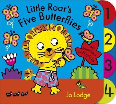 Little Roar: Little Roar's Five Butterflies Board Book by Jo Lodge