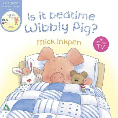 Wibbly Pig: Is It Bedtime Wibbly Pig? Board Book by Mick Inkpen