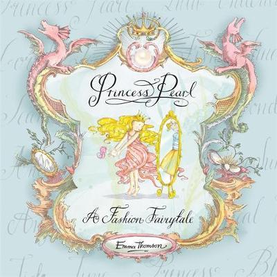 Princess Pearl: A Fashion Fairytale by Emma Thomson