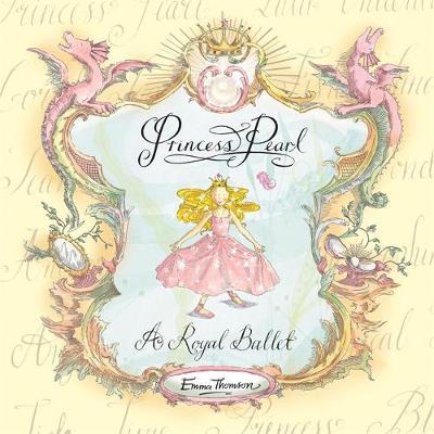 Princess Pearl: A Royal Ballet by Emma Thomson