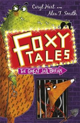 Foxy Tales: The Great Jail Break Book 3 by Caryl Hart
