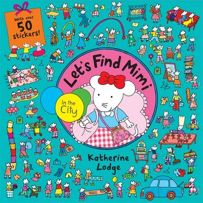 Let's Find Mimi: In the City by Katherine Lodge