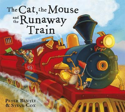 The Cat and the Mouse and the Runaway Train by Peter Bently