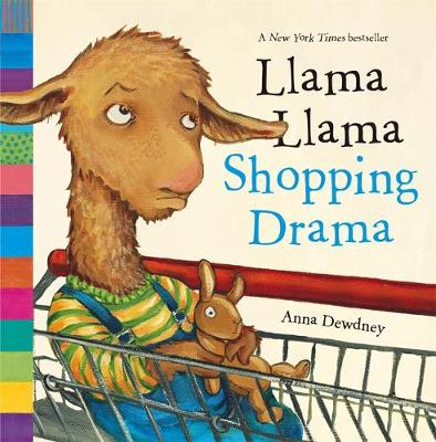 Llama Llama: Llama Llama Shopping Drama by Anna Dewdney