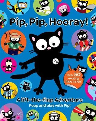 My Cat Pip: Pip, Pip, Hooray! by Karen Bendy