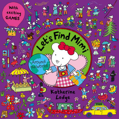 Let's Find Mimi: Around the World by Katherine Lodge