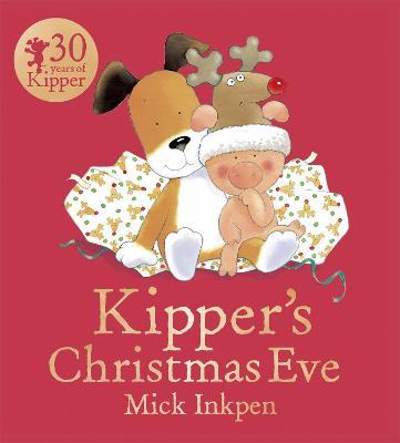 Kipper: Kipper's Christmas Eve Board Book by Mick Inkpen
