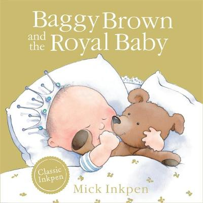 Baggy Brown and the Royal Baby by Mick Inkpen