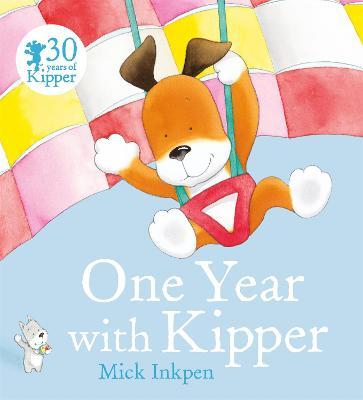 Kipper: One Year With Kipper by Mick Inkpen