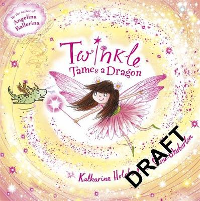 Twinkle Tames a Dragon by Katharine Holabird