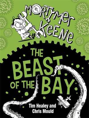 Mortimer Keene: Beast of the Bay by Tim Healey
