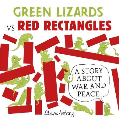 Green Lizards vs Red Rectangles by Steve Antony