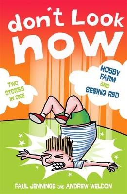 Don't Look Now: Hobby Farm and Seeing Red by Paul Jennings, Andrew Weldon