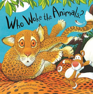 Who Woke the Animals? by David Conway