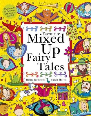 Favourite Mixed Up Fairy Tales Split-Page Book by Hilary Robinson